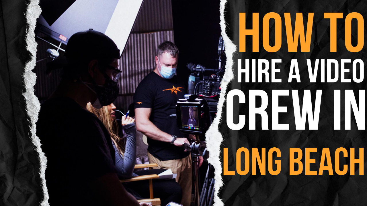 How to Hire a Video Crew in Long Beach