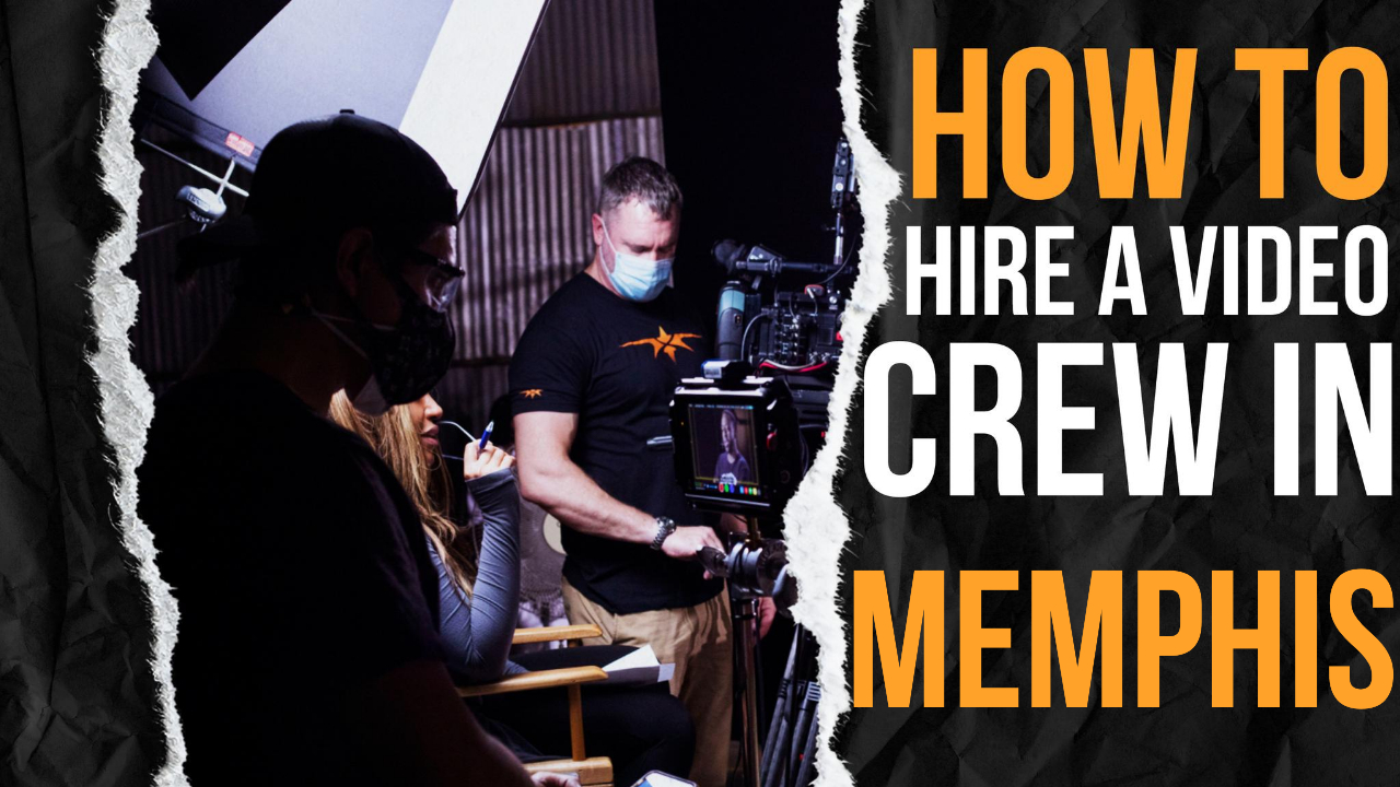 How to Hire a Video Crew in Memphis