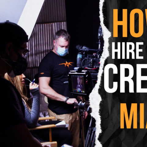 How to Hire a Video Crew in Miami