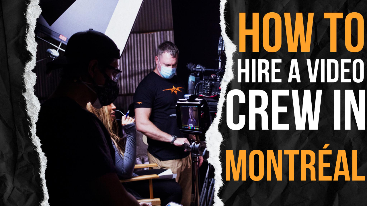 How to Hire a Video Crew in Montréal
