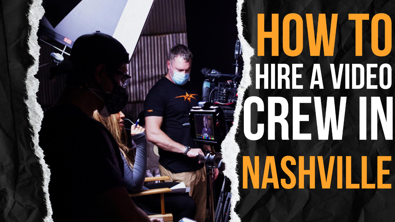 How to Hire a Video Crew in Nashville