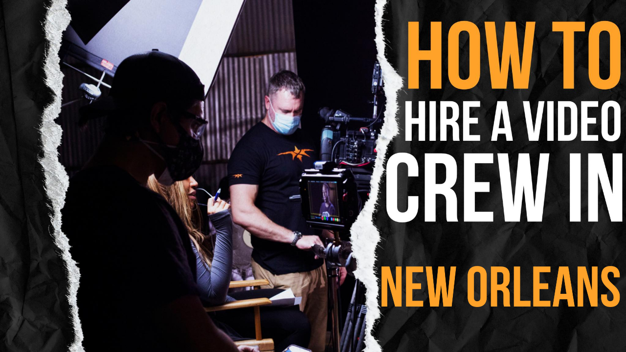 How to Hire a Video Crew in New Orleans