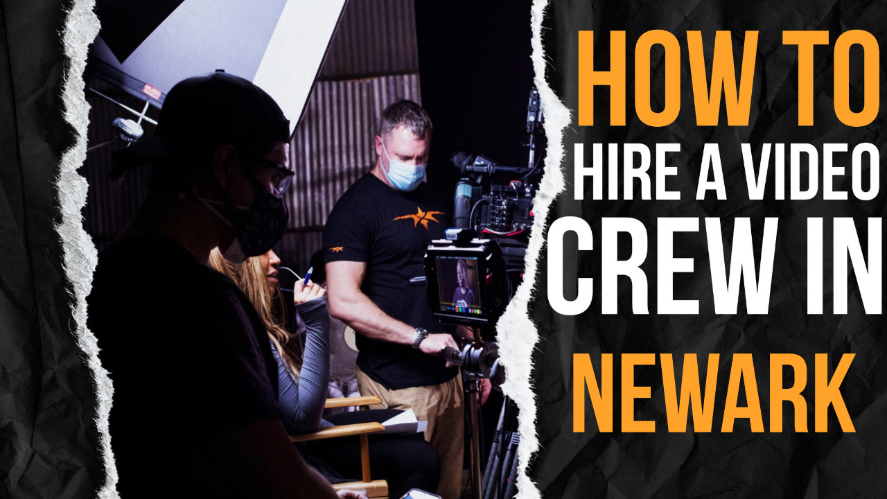 How to Hire a Video Crew in Newark
