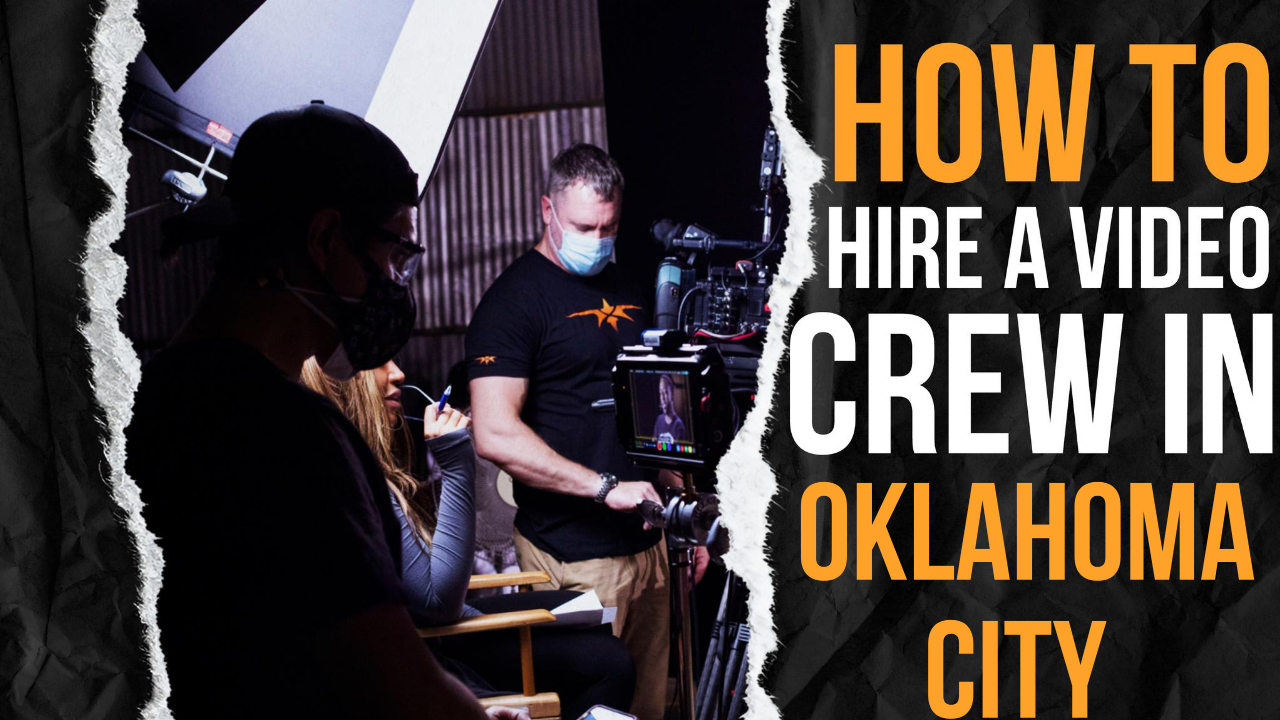 How to Hire a Video Crew in Oklahoma City