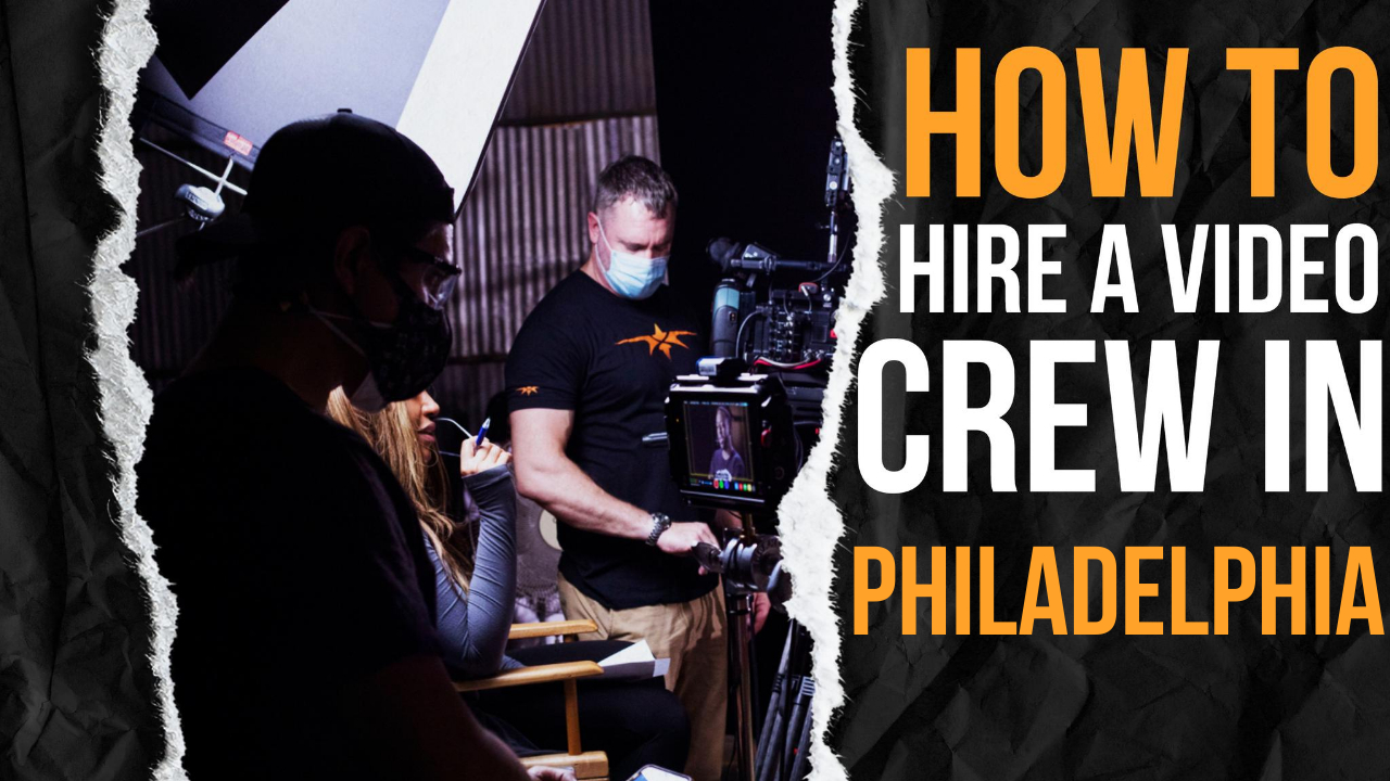 How to Hire a Video Crew in Philadelphia