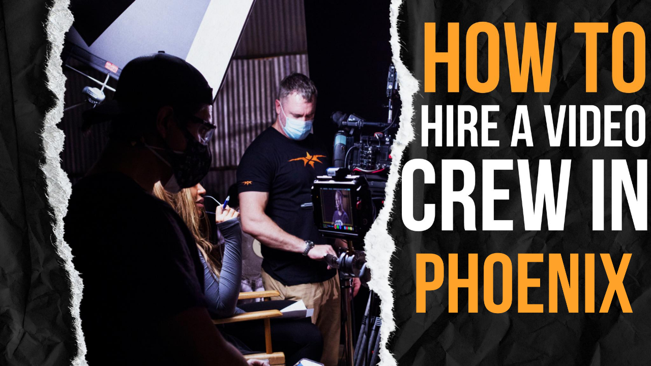 How to Hire a Video Crew in Phoenix
