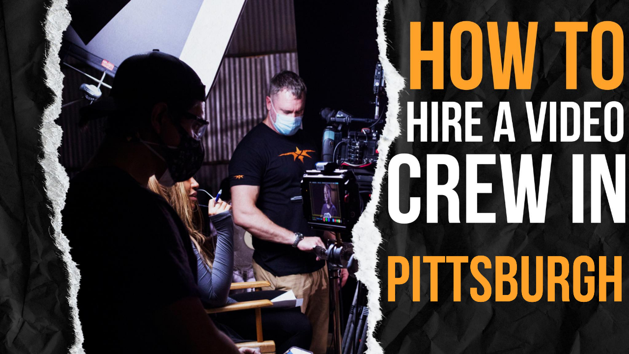 How to Hire a Video Crew in Pittsburgh