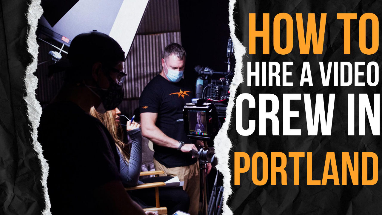 How to Hire a Video Crew in Portland