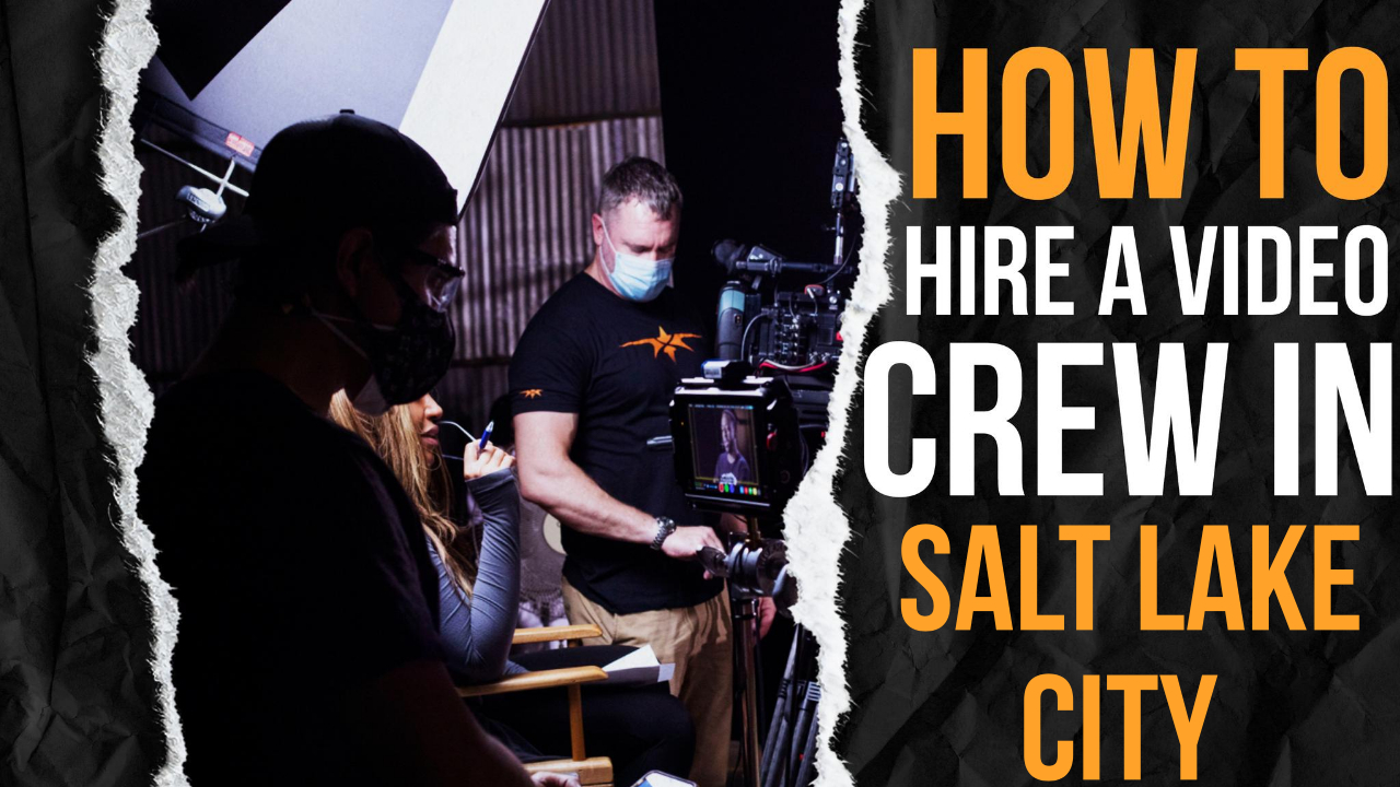 How to Hire a Video Crew in Salt Lake City