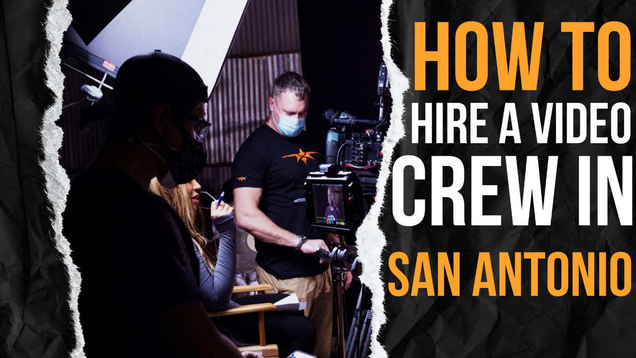 How to Hire a Video Crew in San Antonio