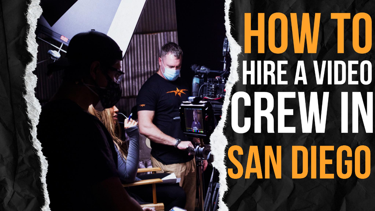 How to Hire a Video Crew in San Diego