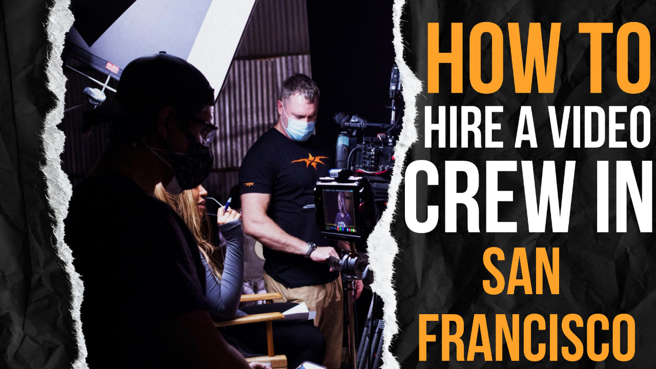 How to Hire a Video Crew in San Francisco