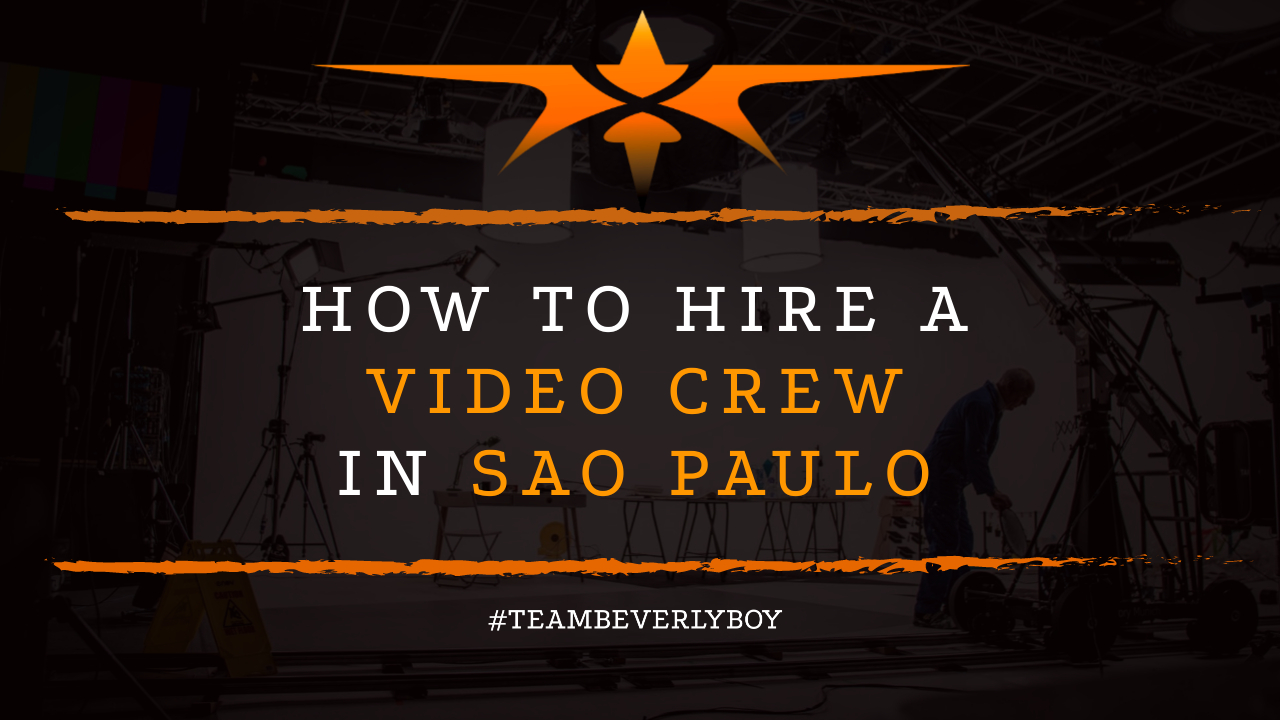 How to Hire a Video Crew in Sao Paulo
