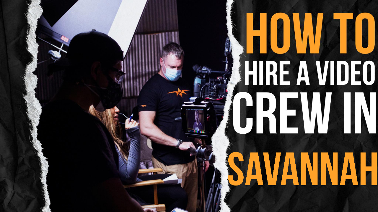 How to Hire a Video Crew in Savannah