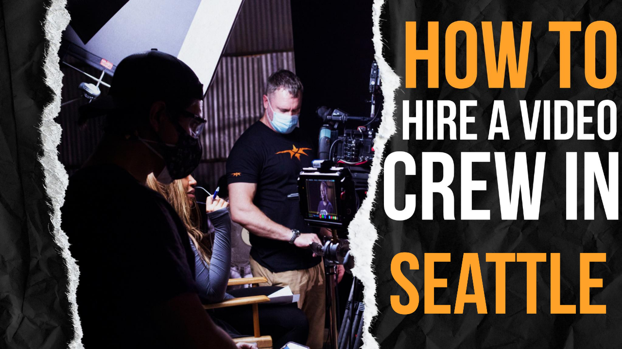 How to Hire a Video Crew in Seattle