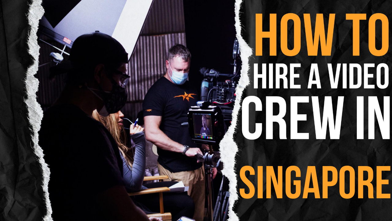 How to Hire a Video Crew in Singapore