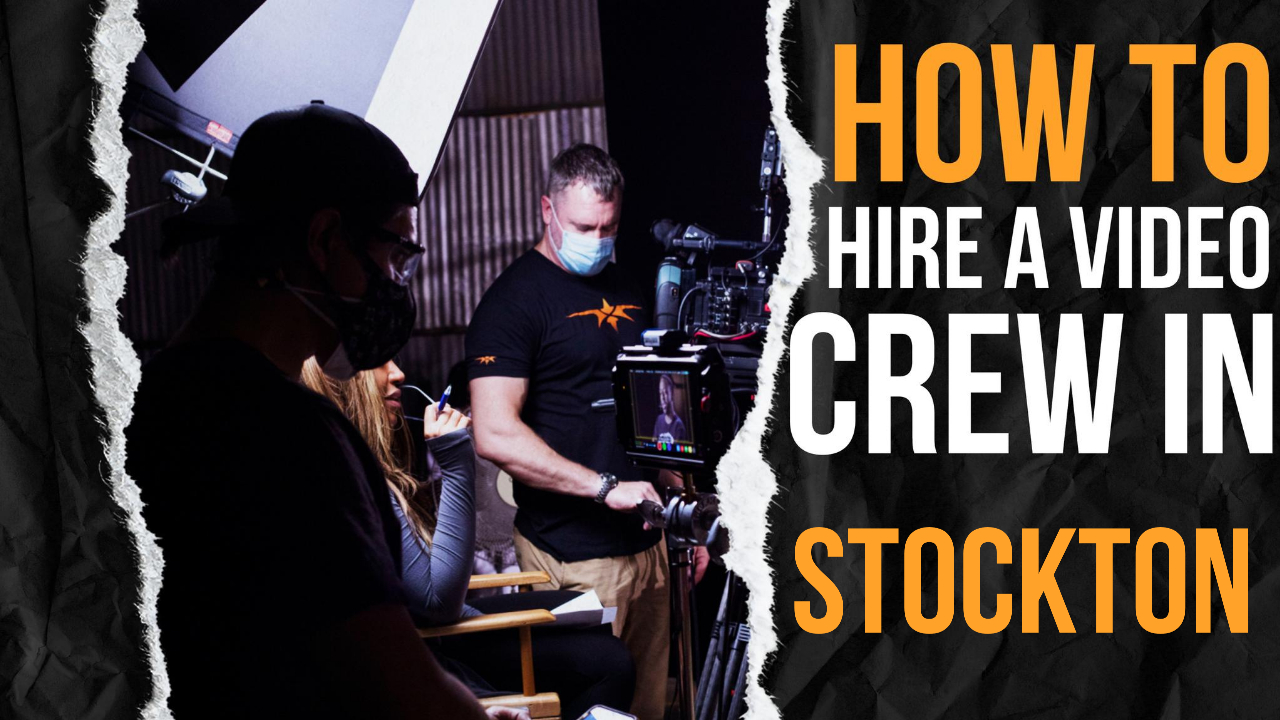 How to Hire a Video Crew in Stockton