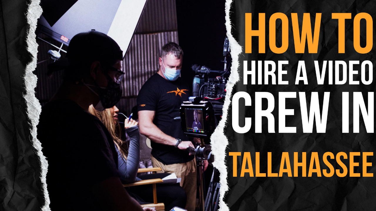 How to Hire a Video Crew in Tallahassee