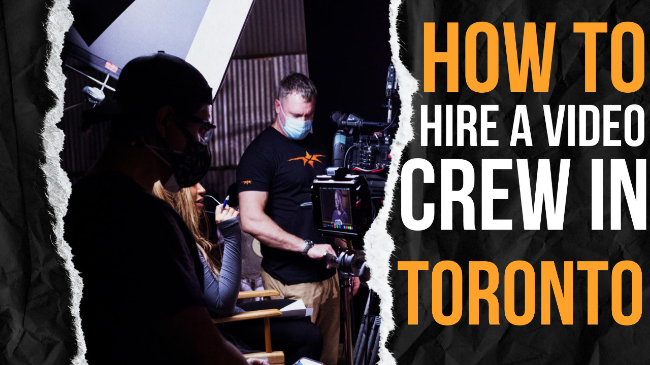 How to Hire a Video Crew in Toronto