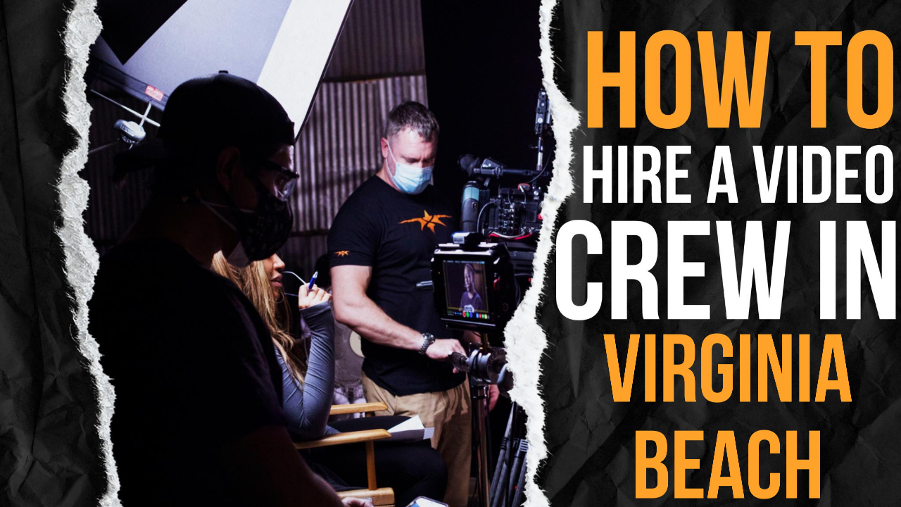 How to Hire a Video Crew in Virginia Beach