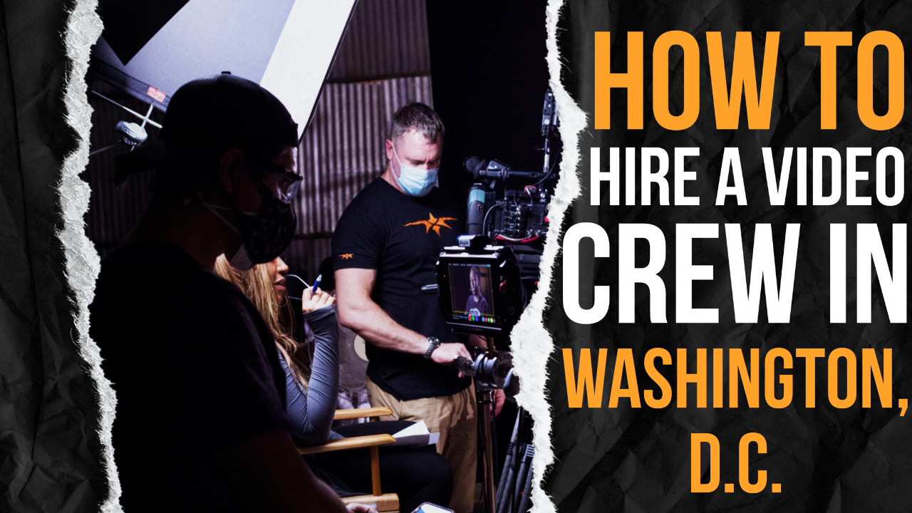 How to Hire a Video Crew in Washington, D.C