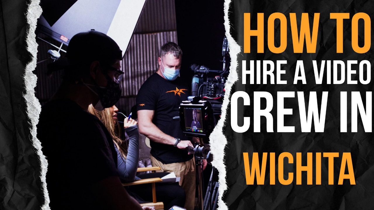 How to Hire a Video Crew in Wichita