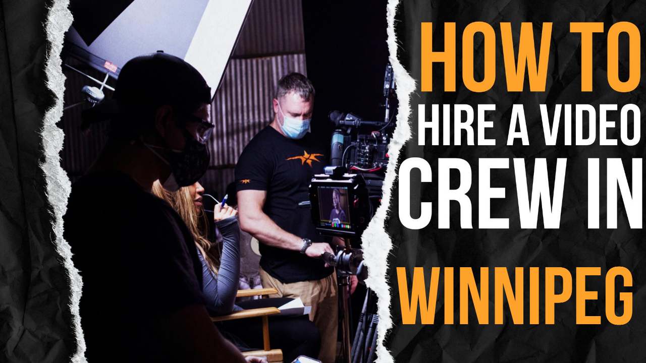 How to Hire a Video Crew in Winnipeg