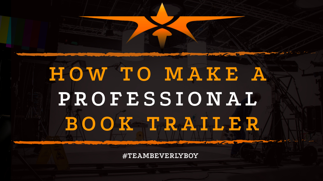How to Make a Professional Book Trailer