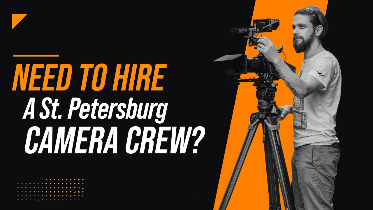 Need to Hire a St. Petersburg Camera Crew
