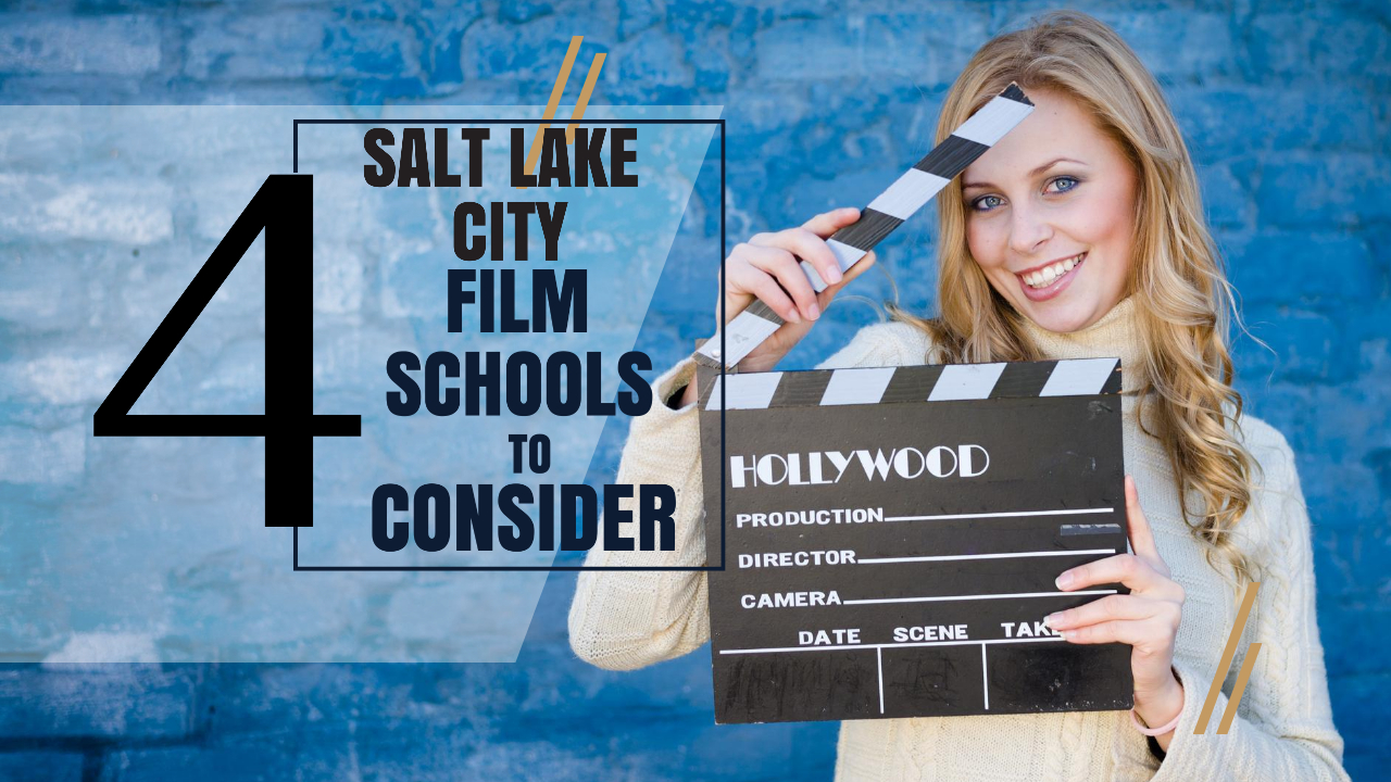 Top 4 Salt Lake City Film Schools