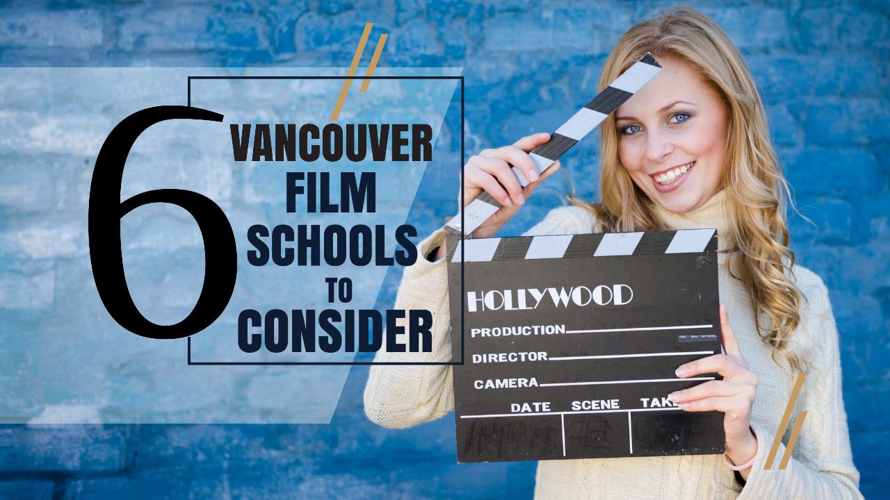 Top 6 Vancouver Film Schools