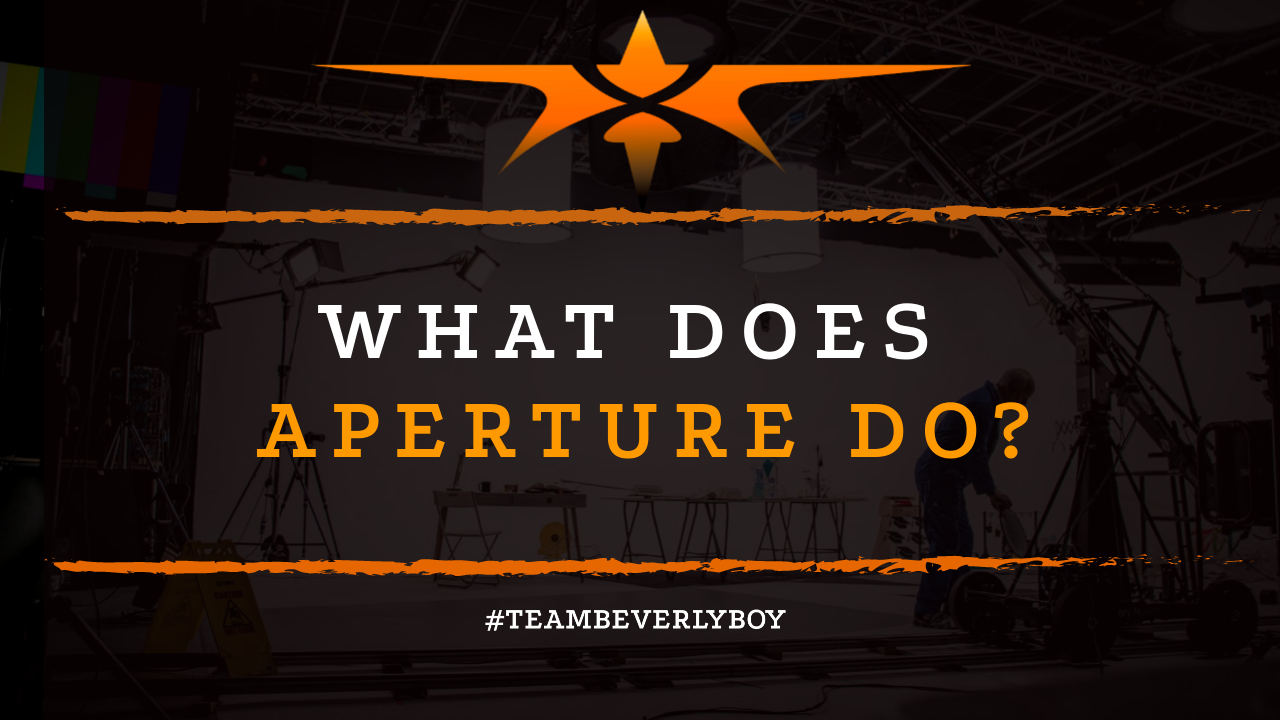 What Does Aperture Do-
