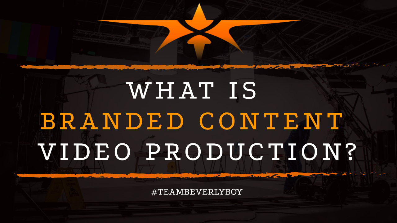 What is Branded Content Video Production