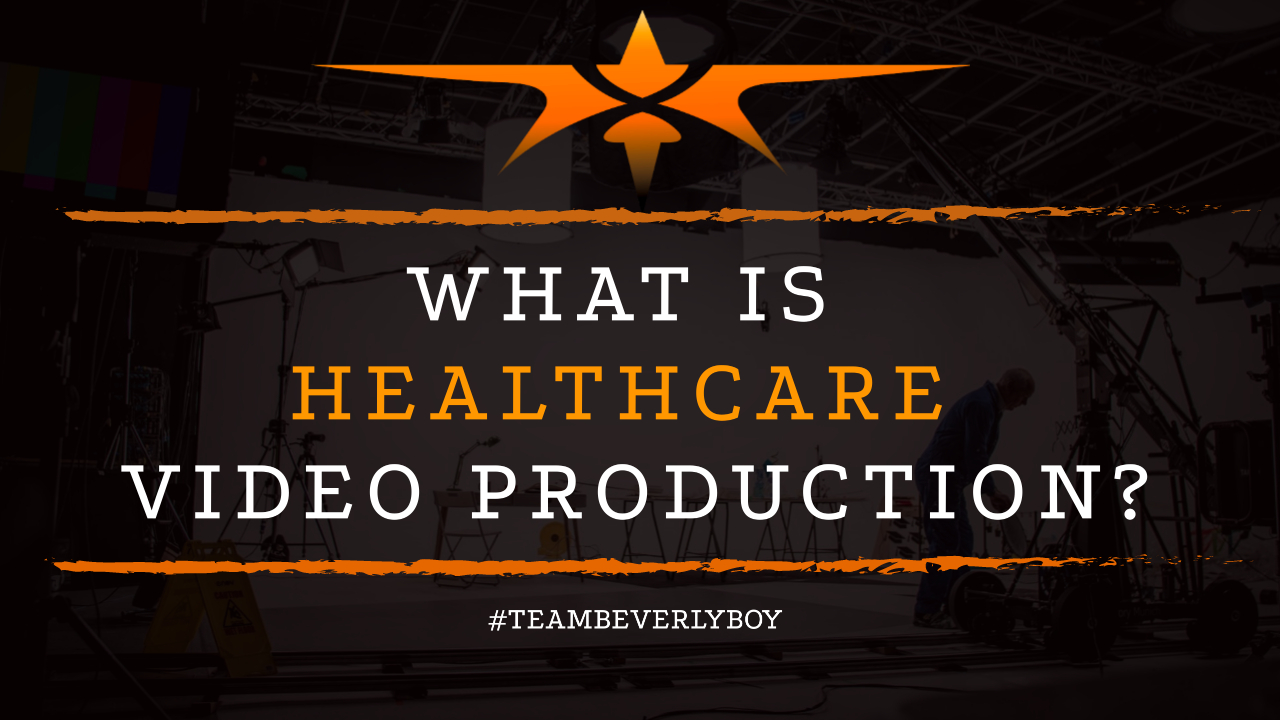 What is Healthcare Video Production