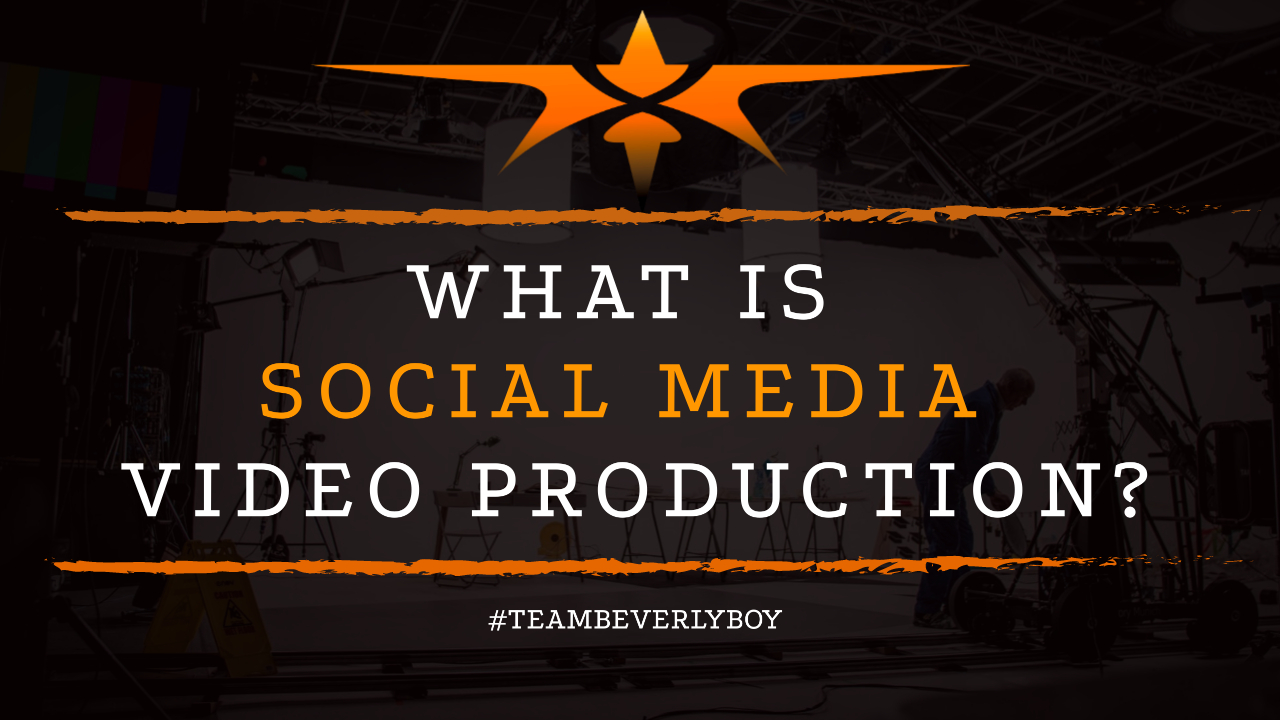 What is Social Media Video Production