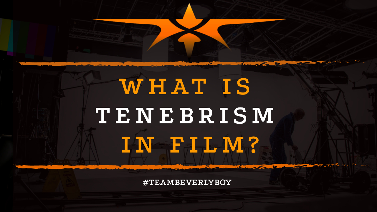 What is Tenebrism in Film-