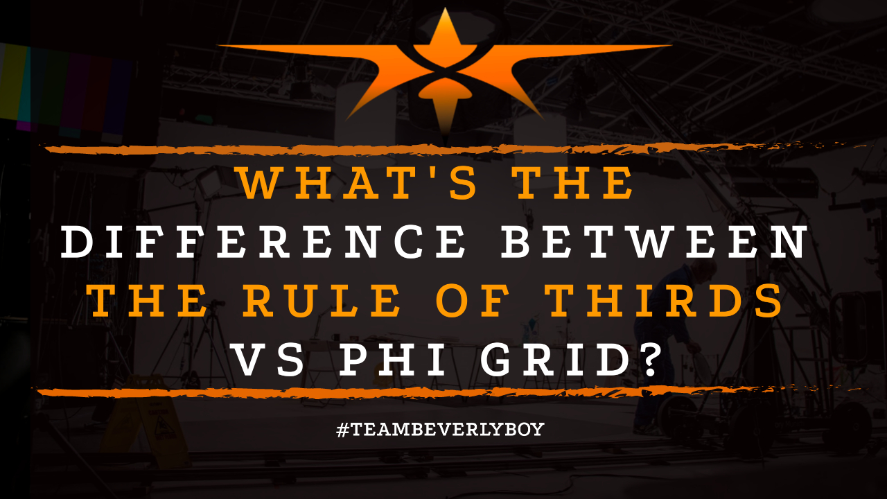 What's the Difference Between the Rule of Thirds vs Phi Grid-