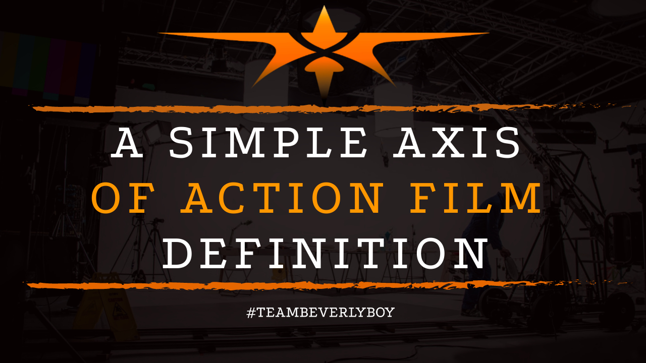 A Simple Axis of Action Film Definition