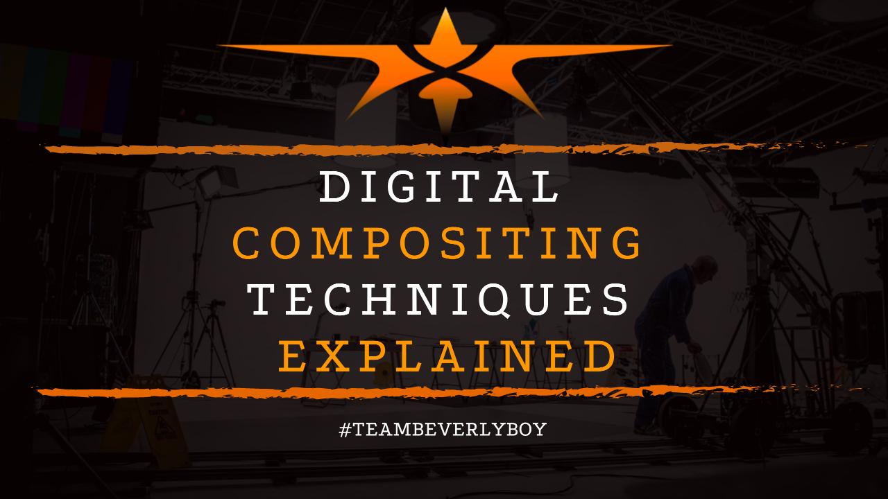 Digital Compositing Techniques Explained