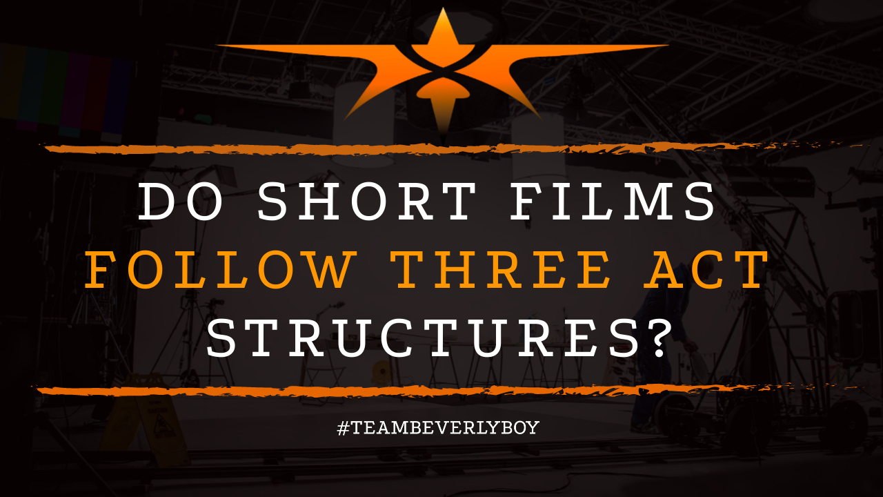 Do Short Films Follow Three Act Structures