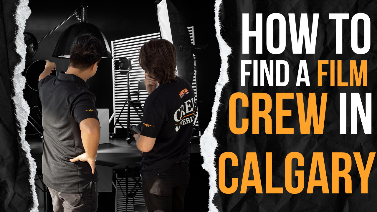 How to Find a Film Crew in Calgary