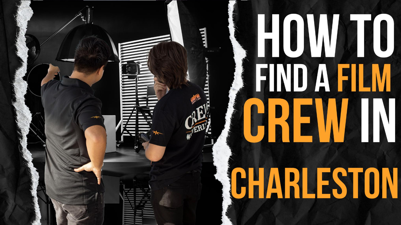 How to Find a Film Crew in Charleston