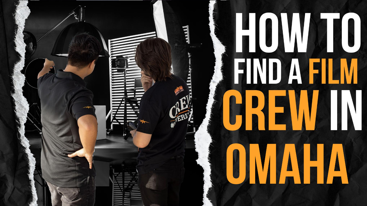 How to Find a Film Crew in Omaha