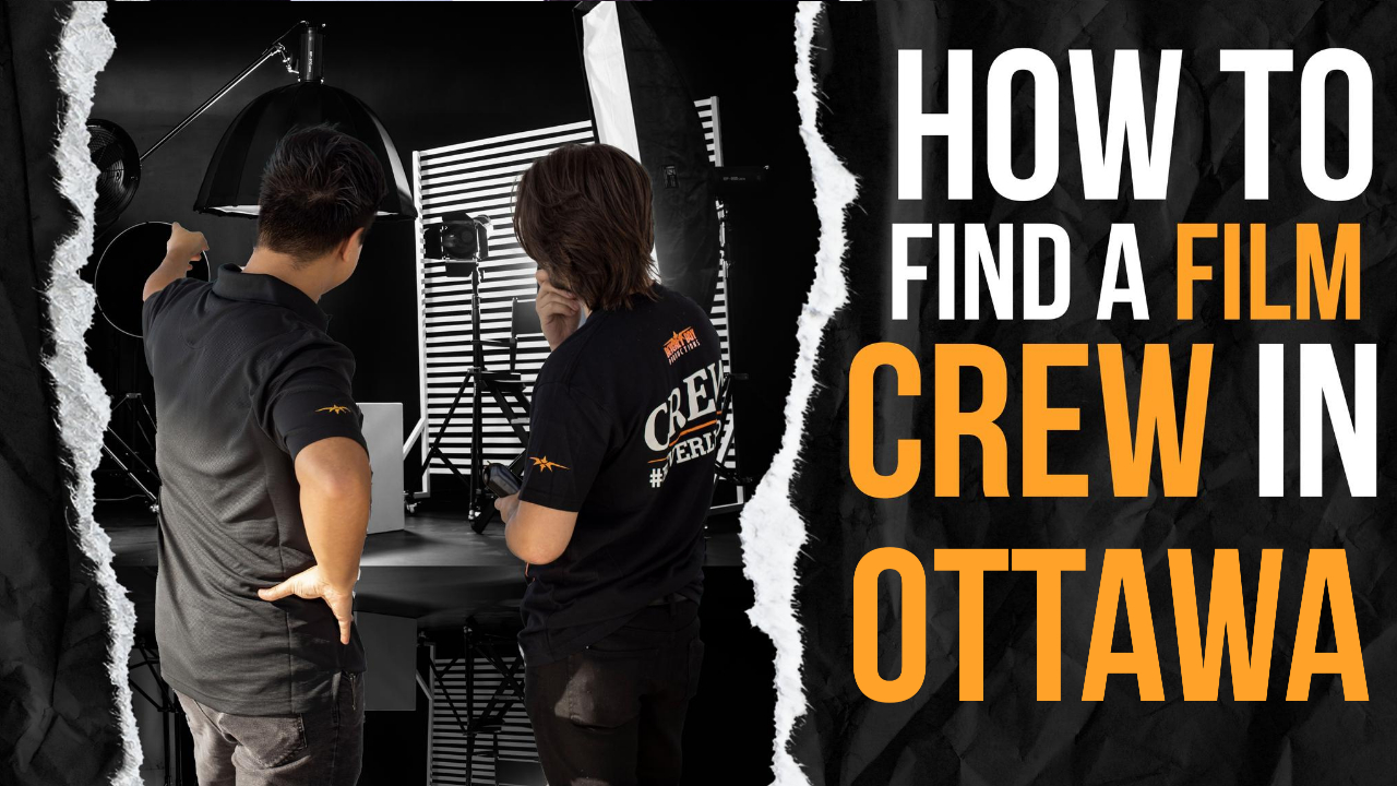 How to Find a Film Crew in Ottawa