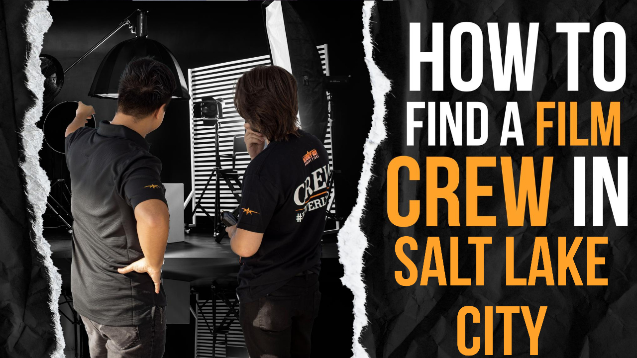 How to Find a Film Crew in Salt lake city