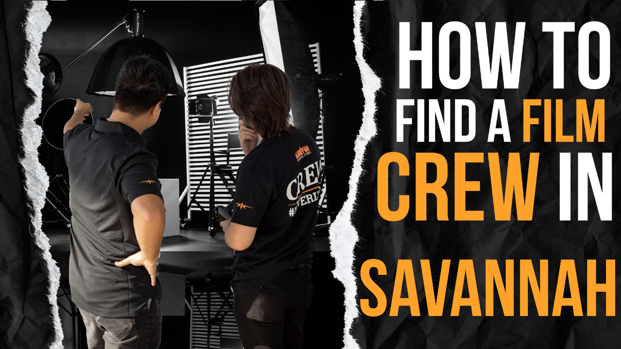 How to Find a Film Crew in Savannah