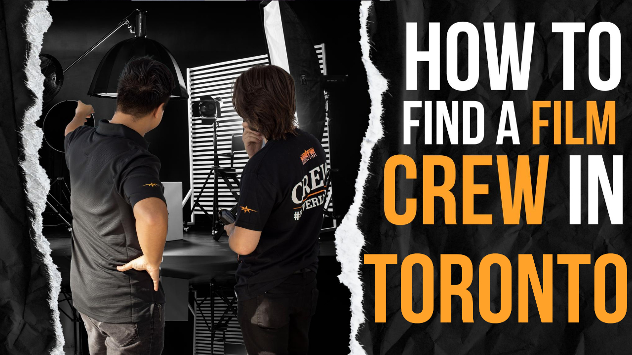 How to Find a Film Crew in Toronto