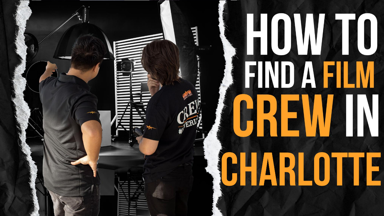 How to Hire a Film Crew in Charlotte