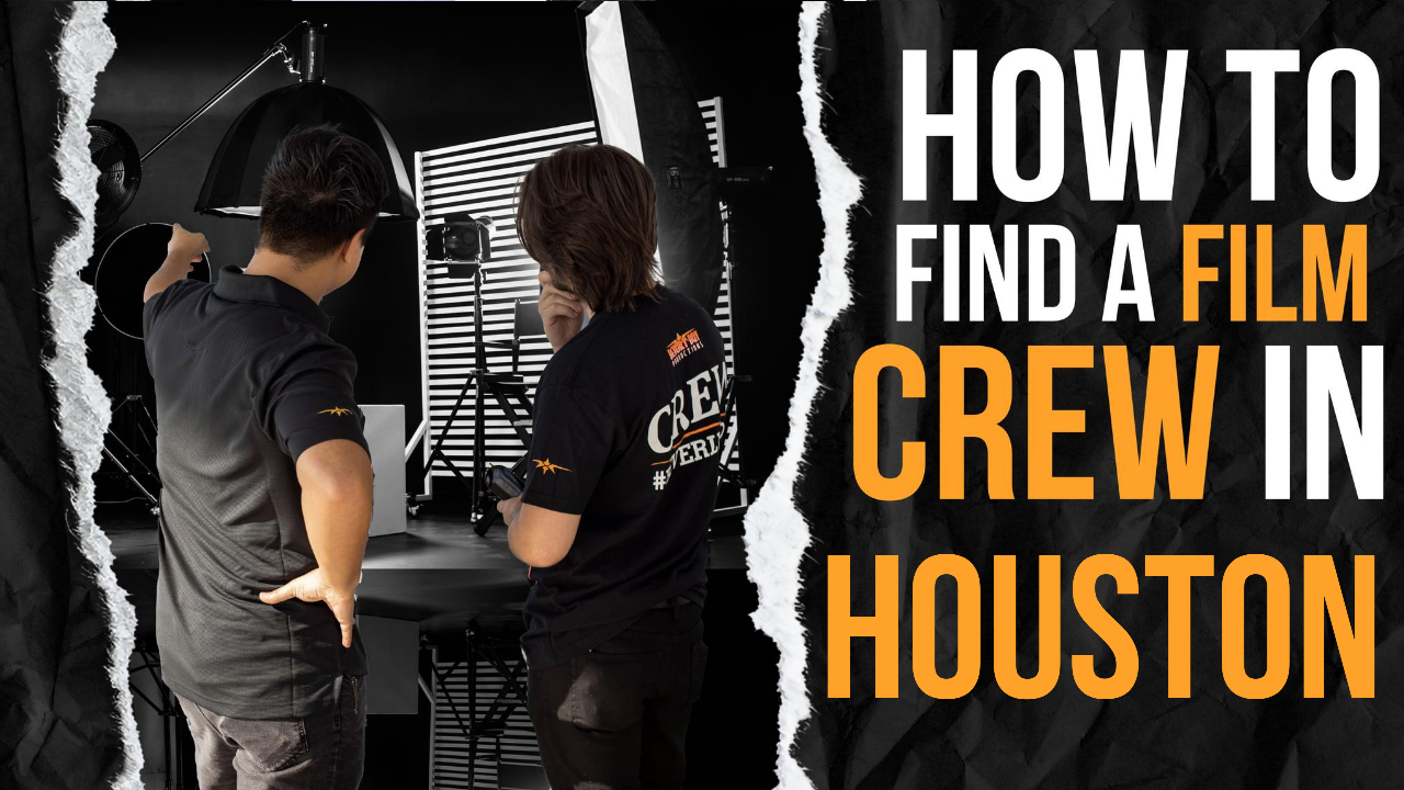 How to Hire a Film Crew in Houston