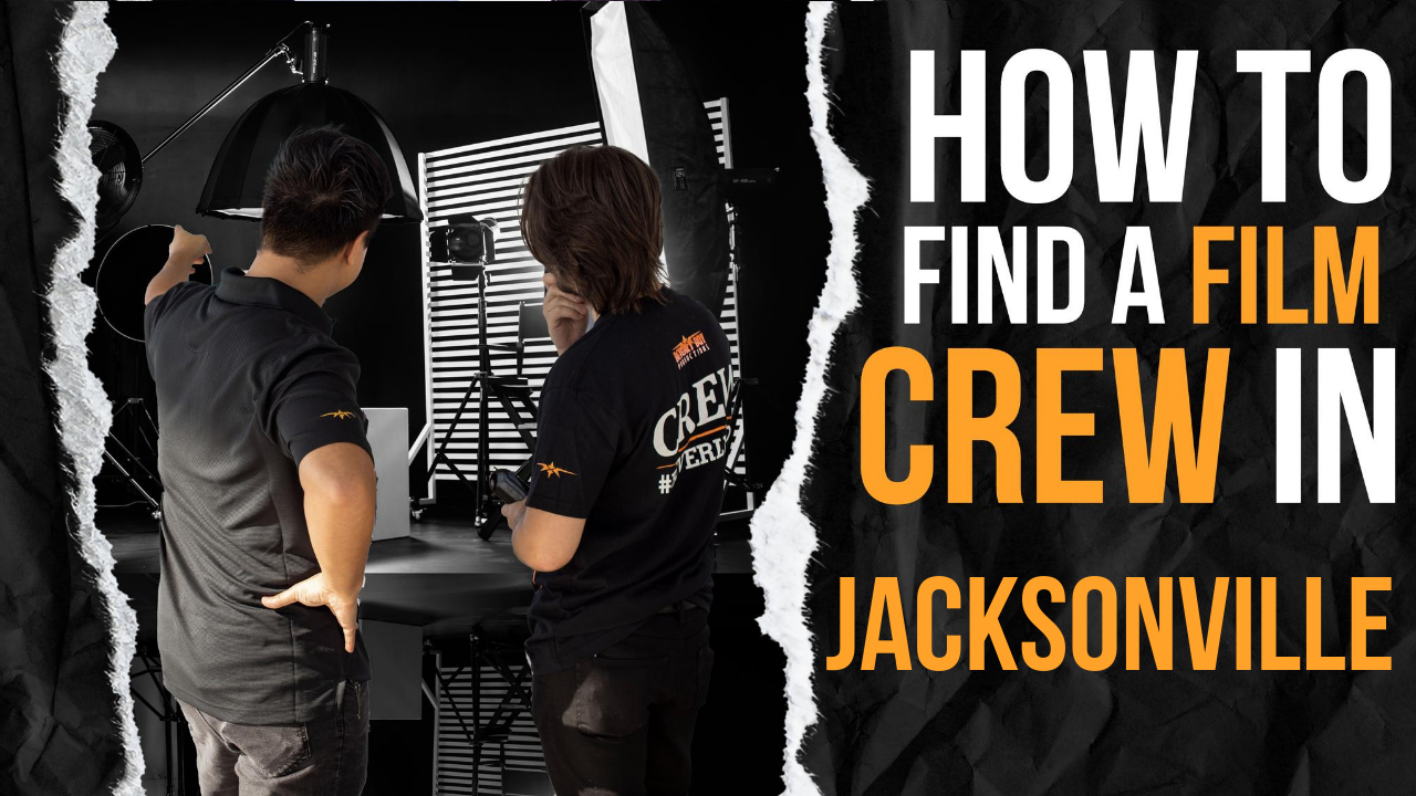 How to Hire a Film Crew in Jacksonville